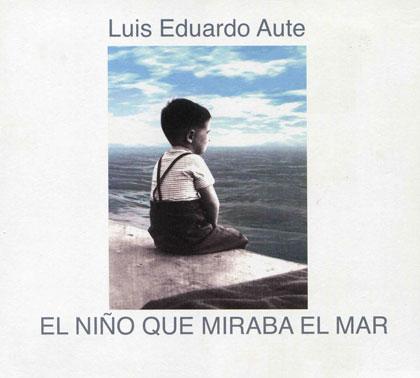 Portada del disco «El niño que miraba el mar» de Luis Eduardo Aute.