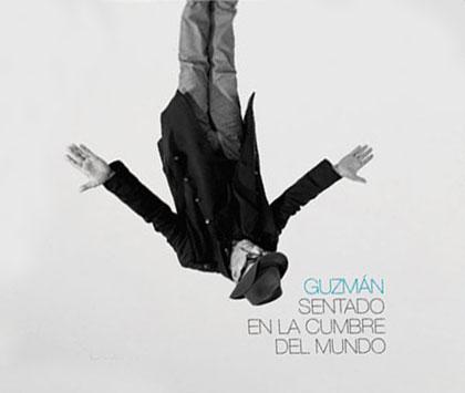 Portada del disco «Sentado en la cumbre del mundo» de Guzmán.