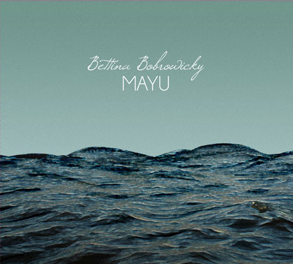 Portada del disco «Mayu» de Bettina Bobrowicky.