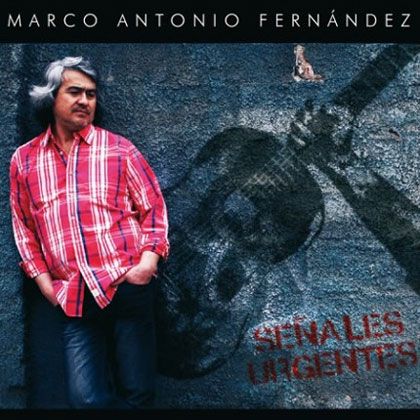 Portada del disco «Señales Urgentes» de Marco Antonio Fernández.