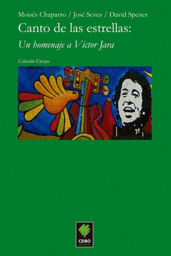 Portada del libro «Canto de las estrellas: Un homenaje a Víctor Jara» de Moisés Chaparro, José Seves y David Spener.