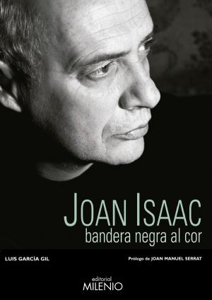 Portada del libro «JOan Isaac. Bandera negra al cor» de Luis García Gil.