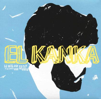 Portada del disco «Lo mal que estoy y lo poco que me quejo» de El Kanka.