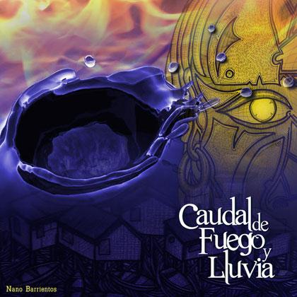 Portada del disco «Caudal de fuego y lluvia» de Nano Barrientos.