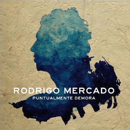 Portada del disco  «Puntualmente demora» de Rodrigo Mercado.