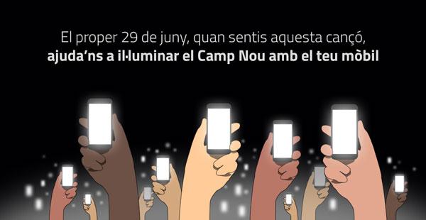 «El próximo 29 de junio, quan escuches esta canción, ayúdanos a iluminar el Camp Nou con tu celular».