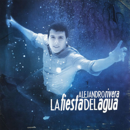Portada del disco «La fiesta del agua» de Alejandro Rivera.