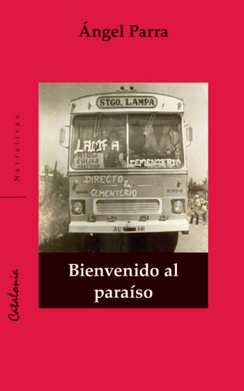 Portada del libro «Bienvenido al paraíso» de Ángel Parra.