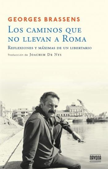 Portada del libro «Los caminos que no llevan a Roma» de Georges Brassens.