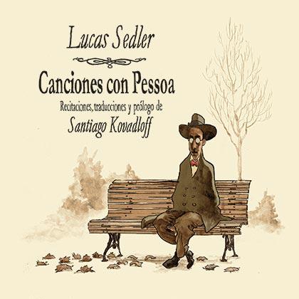 Portada del disco «Canciones con Pessoa» de Lucas Sedler.