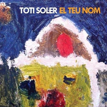 Portada del disco «El teu nom» de Toti Soler.