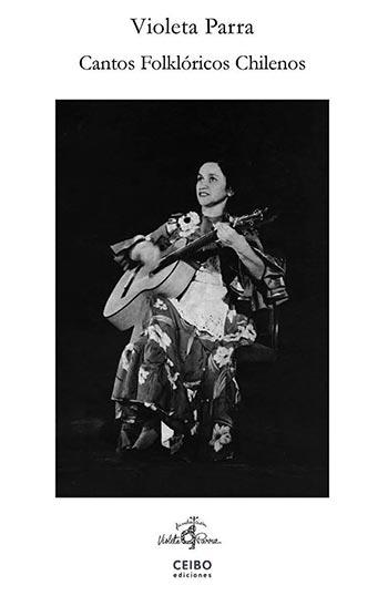 Portada de la reedición de libro «Cantos folklóricos chilenos» de Violeta Parra.