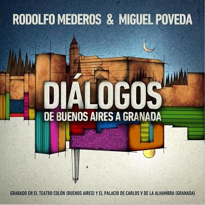 Portada del disco «Diálogos de Buenos Aires a Granada» de Rodolfo Mederos y Miguel Poveda.