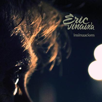 Portada del disco «Insinuacions» de Èric Vinaixa.