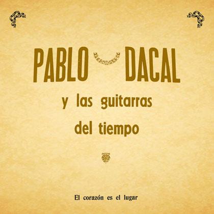 Portada del disco «El corazón es el lugar» de Pablo Dacal y Las Guitarras del Tiempo.