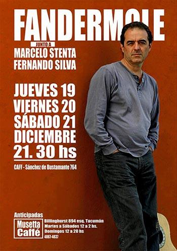 Cartel del concierto de Jorge Fandermole los días 19, 20 y 21 de diciembre en el CAFF.
