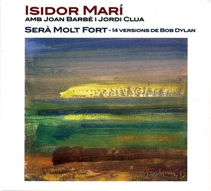 Portada del disco «Serà molt fort» de Isidor Marí.