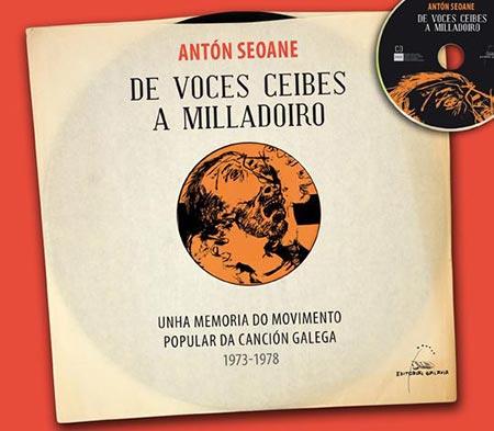Portada del libro-CD «De Voces Ceibes a Milladoiro» de Antón Seoane.