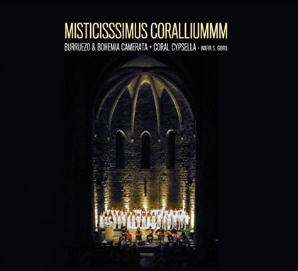 Portada del disco «Misticísssimus Coralliummm» Burruezo & Bohemia Camerata y Coral Cypsella.