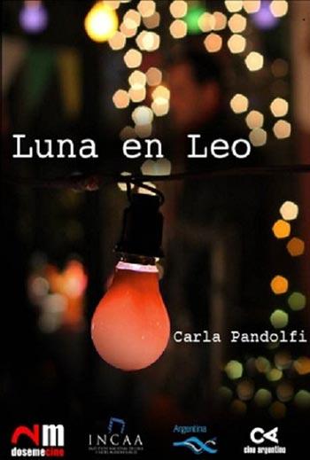 Cartel de la película «Luna en Leo» de de Juan Pablo Martínez.