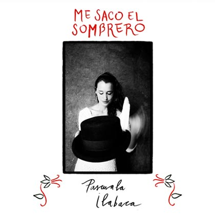 Portada del disco «Me quito el sombrero» de Pascuala Ilabaca.