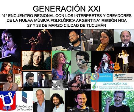 Generación XXI NOA - IV Encuentro Regional con los intérpretes y creadores de la Nueva Música de Raíz Folklórica Argentina