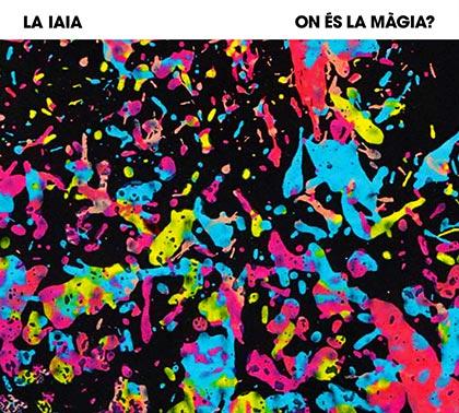 Portada del disco «On és la màgia?» de La Iaia.