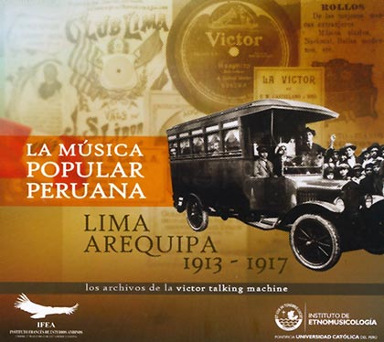 Portada del disco «La música popular peruana: Lima – Arequipa (1913 – 1917)».