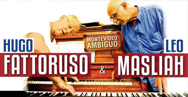 «Montevideo ambiguo», el nuevo espectáculo de Leo Maslíah y Hugo Fattoruso.