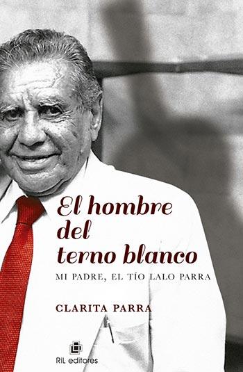 Portada del libro «El hombre del terno blanco» de Clarita Parra.