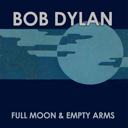 Bob Dylan publica en Internet una versión de «Full moon and empty arms», un clásico de Frank Sinatra.