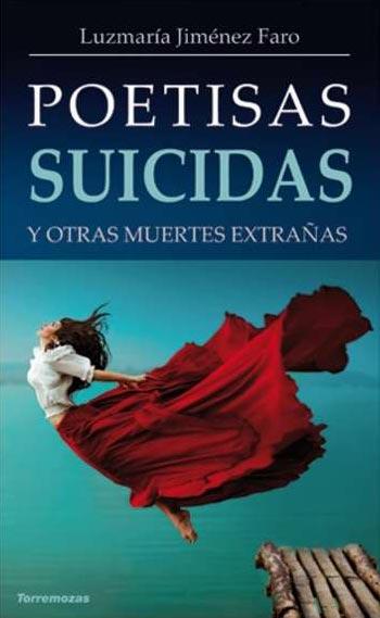 Portada del libro «Poetisas suicidas y otras muertes extrañas» de Luzmaría Jiménez Faro.