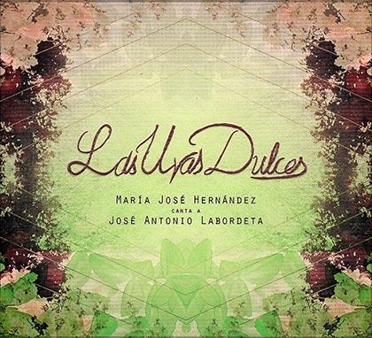 Portada del disco «Las uvas dulces» de María José Hernández.