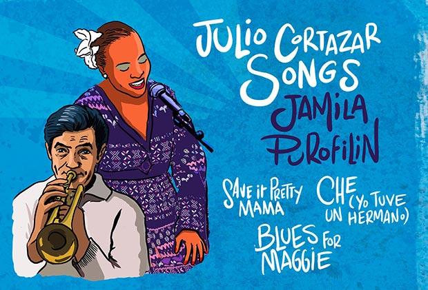 «Julio Cortázar songs» de Jamila Purofilin.
