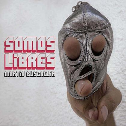 Portada del disco «Somos libres» de Martín Buscaglia.