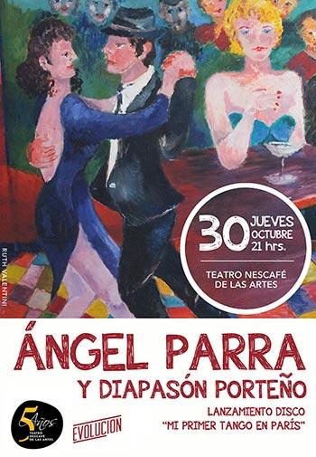 Ángel Parra estrena «Mi primer tango en París» en el Teatro Nescafé de las Artes en Santiago de Chile.