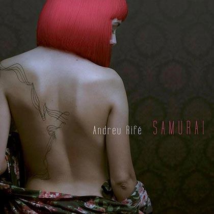 Portada del disco «Samurai» de Andreu Rifé.