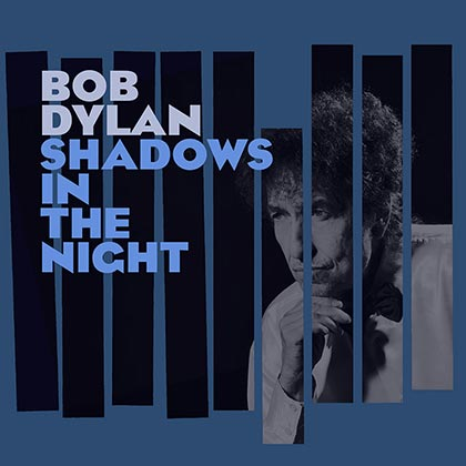 Portada del disco «Shadows In The Night» deBob Dylan.
