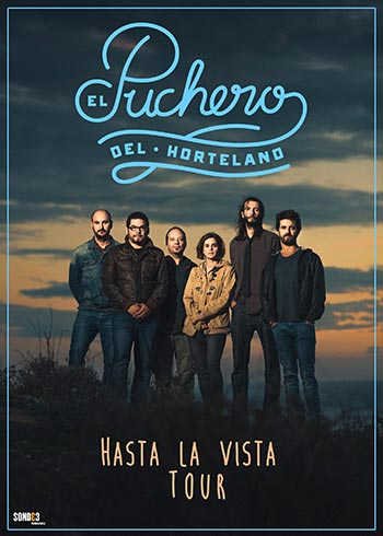 Gira «Hasta la vista Tour» de El Puchero del Hortelano.