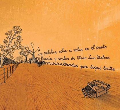 Portada del disco «La palabra echa a volar en el canto» de Coqui Ortiz.