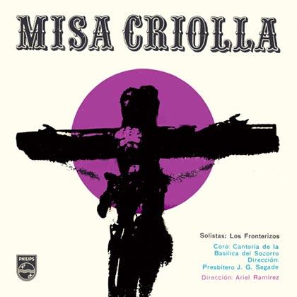 Portada de la edición original de la «Misa Criolla», intepretada por Ariel Ramírez, Los Fronterizos, Jaime Torres y el Coro Cantoría de la Basílica del Socorro dirigida por el padre Jesús Gabriel Segade.