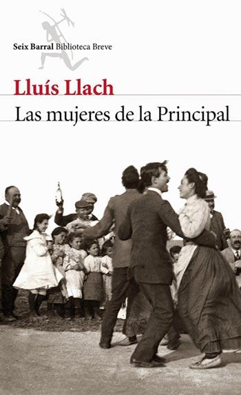 Portada del libro «Las mujeres de la Principal» de Lluís Llach.