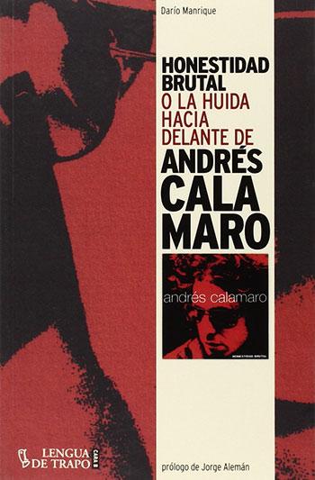 Portada del libro «Honestidad Brutal o la huida hacia adelante de Andrés Calamaro» de Darío Manrique.