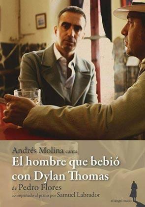 El hombre que bebió con Dylan Thomas (Andrés Molina)