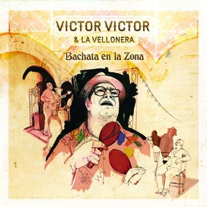 Portada del disco «Bachata en la zona» de Víctor Víctor y La Vellonera.