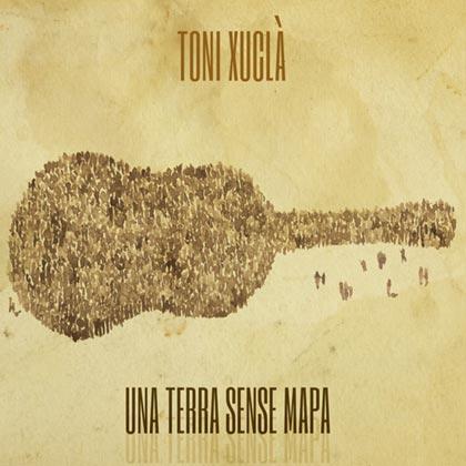 Portada del disco «Una terra sense mapa» de Toni Xuclà.