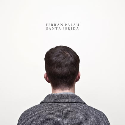 Portada del disco «Santa Ferida» de Ferran Palau.