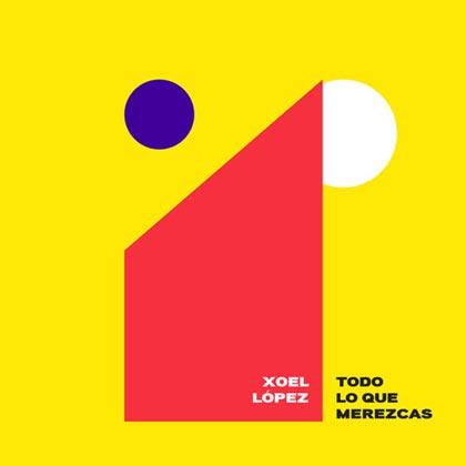 Portada del sencillo «Todo lo que merezcas» de Xoel López.