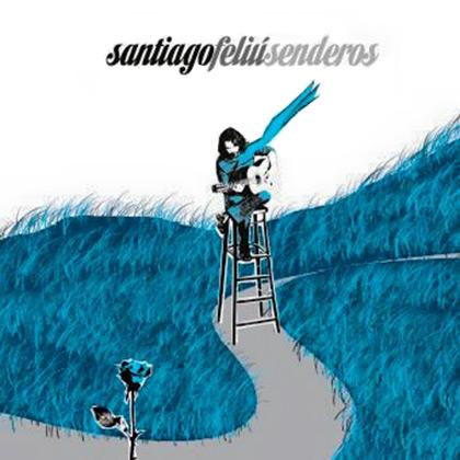 Portada del disco «Senderos» de Santiago Feliú.