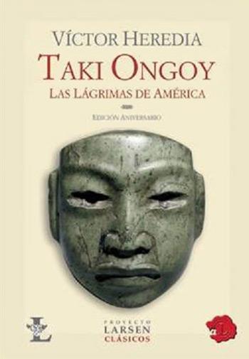 Portada del libro «Taki Ongoy. Las lágrimas de América» de Víctor Heredia.